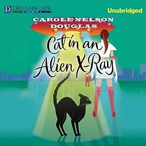 Cat in an Alien X-Ray Audiobook