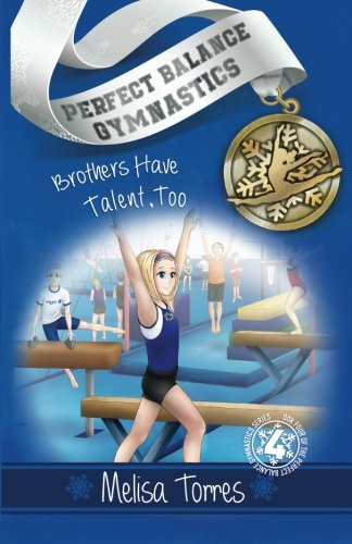 Brothers Have Talent, Too (Perfect Balance Gymnastics Series Book 4)