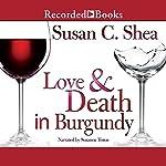Love & Death in Burgundy   Susan C. Shea