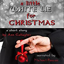 A Little White Lie for Christmas: A Short Story Audiobook by Ann Gallagher Narrated by Michael Pascua