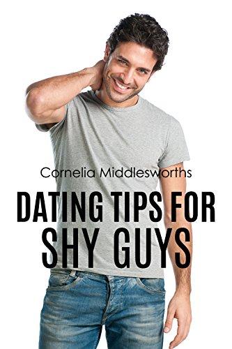 Dating Shy Male dating advies leuke jongens