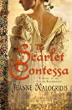 Front cover for the book The Scarlet Contessa by Jeanne Kalogridis