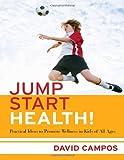 Jump Start Health!, David Campos, 0807751790