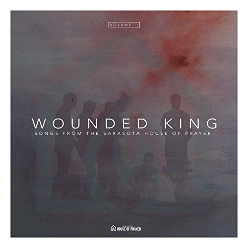 Sarasota House of Prayer - Wounded King 2018