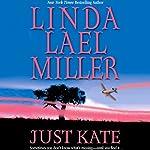 Just Kate | Linda Lael Miller