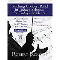 Teaching Concert Band in Today's Schools for Today's Students book cover