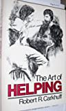 Art of Helping Five, Carkhuff, Robert R., 0914234668
