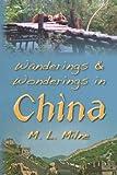 Wanderings and Wonderings in China, M. Milne, 1479220574