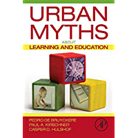 Urban Myths about Learning and Education (English Edition)