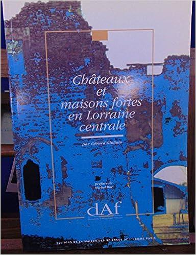 Lire Châteaux et maisons fortes en Lorraine centrale pdf epub