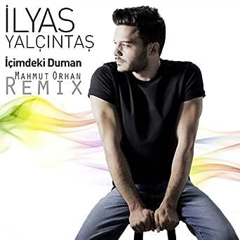 Icimdeki Duman Mahmut Orhan Remix By Ilyas Yalcintas On Amazon Music Amazon Com