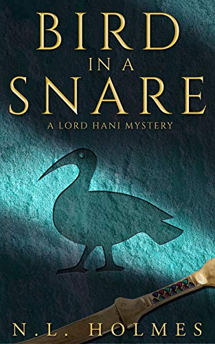 Bird in a Snare (The Lord Hani Mysteries Book 1) by [Holmes, N.L.]
