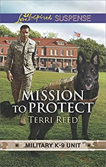Mission to Protect (Military K-9 Unit) by [Reed, Terri]