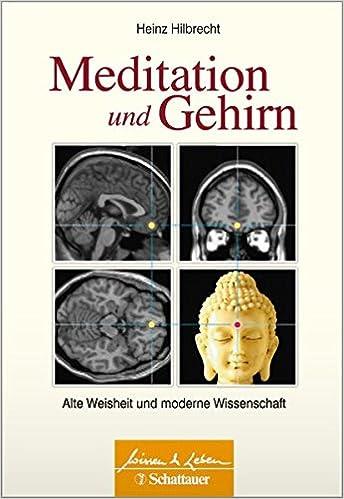Bildergebnis für Meditation und Gehirn Alte Weisheit und moderne Wissenschaft