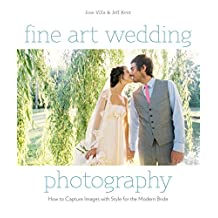 Fine Art Wedding Photography: How to Capture Images with Style for the Modern Bride