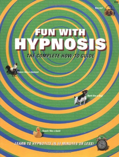 Fun With Hypnosis: The Complete How-To Guide by Brand: Phat Books Publishing