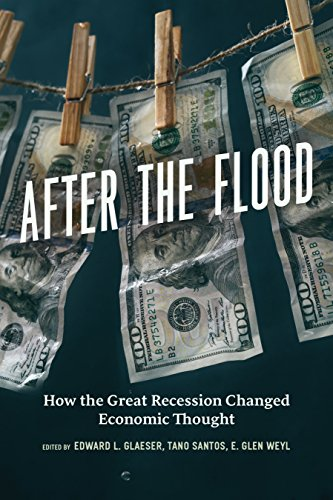 After the Flood: How the Great Recession Changed Economic Thought ()