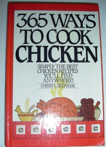 0060164212 - Cheryl Sedaker: 365 Ways to Cook Chicken (365 Ways) - Buch