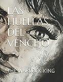 LAS HUELLAS DEL VENCEJO (Spanish Edition)