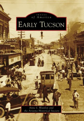 Early Tucson (AZ) (Images of America) pdf