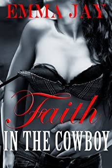 Faith in the Cowboy (Taming the Cowboy Book 3) by [Jay, Emma]