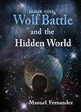 Wolf Battle and the Hidden World