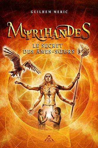 Myrihandes: Le secret des Ames-Soeurs (French Edition)