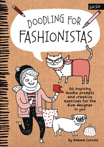 Doodling for Fashionistas: 50 inspiring doodle prompts and creative exercises for the diva designer in you