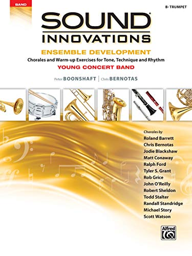 Sound Innovations for Concert Band -- Ensemble Development for Young Concert Band: Chorales and Warm-up Exercises for Tone, Technique, and Rhythm (Trumpet) (The Best Warm Up Exercises)