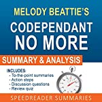 Codependent No More by Melody Beattie: An Action Steps Summary, Analysis, and Cheat Sheet | SpeedReader Summaries