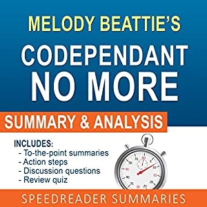 Codependent No More by Melody Beattie: An Action Steps Summary, Analysis, and Cheat Sheet Audiobook