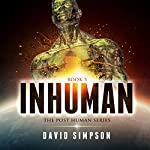 Inhuman: Post-Human Series, Book 5 | David Simpson
