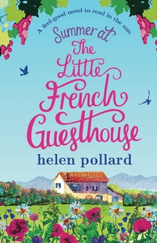 Summer at the Little French Guesthouse: A feel good novel to read in the sun (La Cour des Roses) (Volume 3) by Bookouture