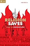 Religion Saves: And Nine Other Misconceptions (Re:Lit:Vintage Jesus)