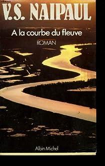 A la courbe du fleuve par Naipaul