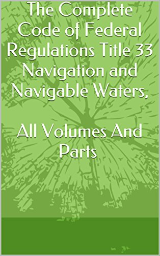 Federal Regulations Title 33, Navigation and Navigable Waters, All Volumes And Parts [2016] ()