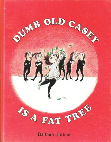Bootsie Barker Bites (Dumb old Casey is a fat tree)