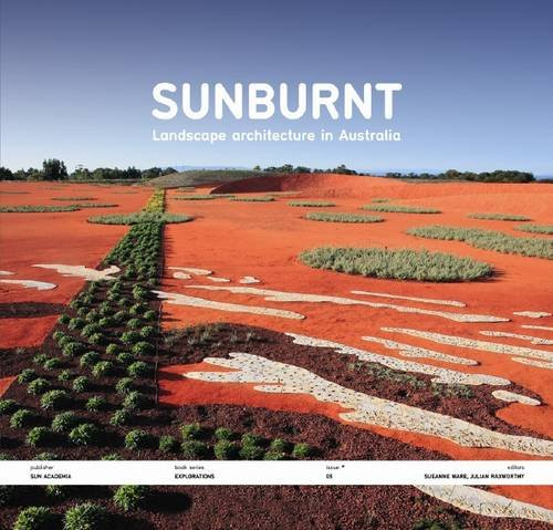 Sunburnt - Landscape Architecture In Australia PDF