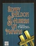 Si Hubiera UN Manana/If Tomorrow Comes by Sidney Sheldon (1985-09-04)