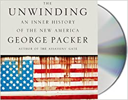 The Unwinding: An Inner History of the New America: Amazon ...