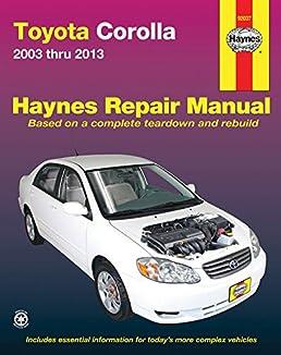 amazon com toyota corolla 2003 thru 2013 haynes repair manual rh amazon com service manual toyota corolla verso service manual toyota corolla 2015
