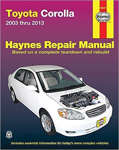 Amazon toyota corolla 2003 thru 2013 haynes repair manual toyota corolla 2003 thru 2013 haynes repair manual 2nd revised edition edition fandeluxe Image collections