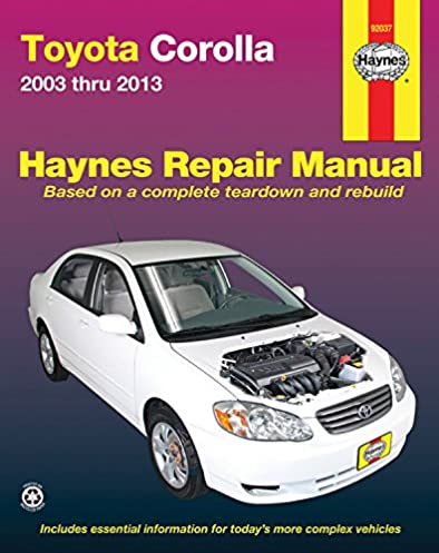 amazon com toyota corolla 2003 thru 2013 haynes repair manual rh amazon com toyota corolla 1.4 d4d repair manual toyota corolla d4d workshop manual