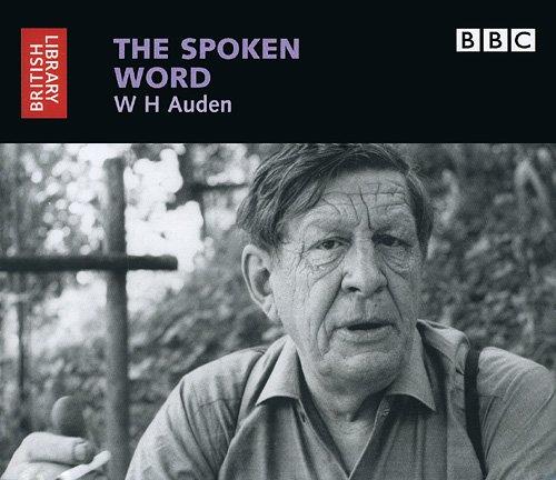 The Spoken Word: W.H. Auden (British Library - British Library Sound Archive)