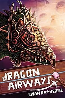 Dragon Airways by [Brian Rathbone]