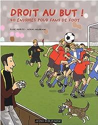 Droit au but ! : 40 énigmes pour fans de foot