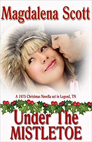 Under the Mistletoe: Series Prequel (The McClains of Legend, Tennessee Book 6)