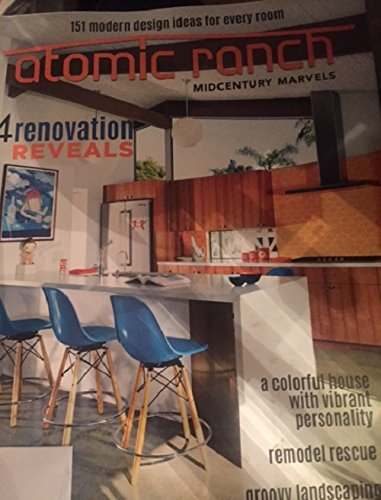 Atomic Ranch January 2016 4 Renovation Reveals. Midcentury marvels