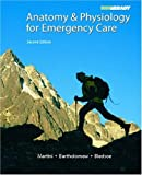 Anatomy & Physiology for Emergency Care (2nd Edition)