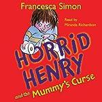 Horrid Henry and the Mummy's Curse | Francesca Simon